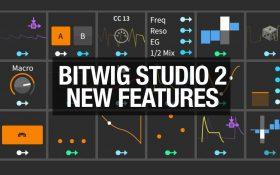 Bitwig نسخه دوم نرم افزار آهنگسازی Bitwig Studio را معرفی کرد
