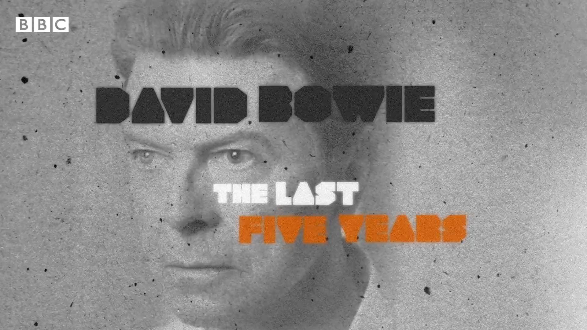 مستند دیوید بووی، آخرین پنج سال