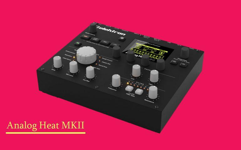 Analog Heat MKII پردازشگر صوتی جدید الکترون !