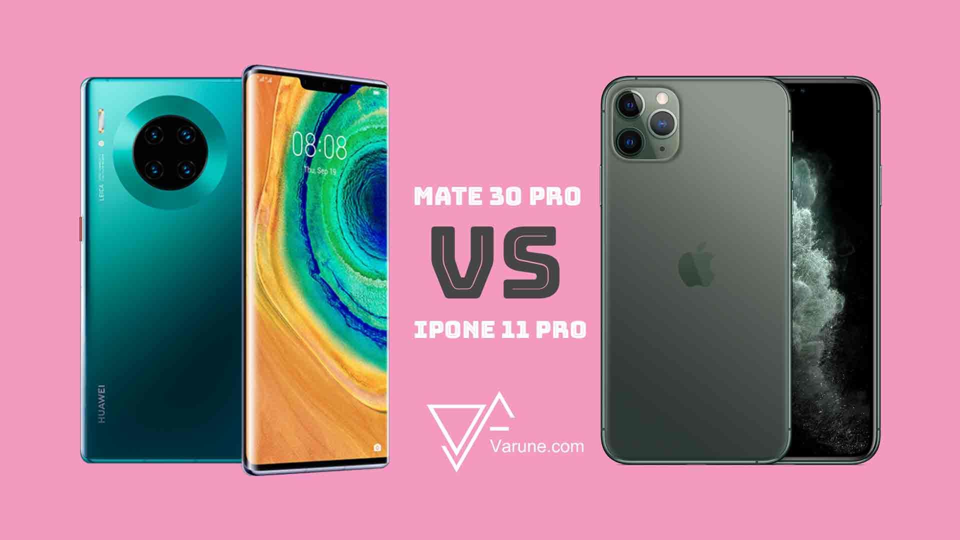مقایسه هوآوی میت 30 پرو با آیفون 11 پرو ؛ کدام اسمارت فون پرو بهتر است؟